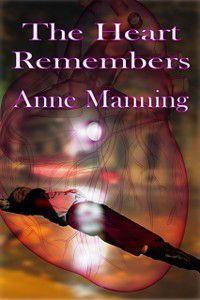 Heart Remembers, Anne Manning