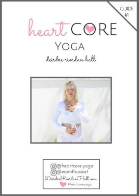HeartCore Yoga: HeartCore Yoga #1, Deirdre Riordan Hall