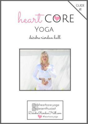 HeartCore Yoga: HeartCore Yoga #1, Deirdre Riordan Hall