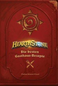 Hearthstone: Die besten Gasthaus-Rezepte - Chelsea Monroe-Cassel |