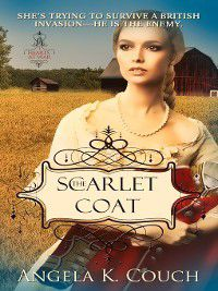 Hearts at War: The Scarlet Coat, Angela Couch