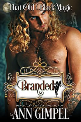 Heart's  Desired Mate: Branded, That Old Black Magic Romance (Heart's  Desired Mate), Ann Gimpel