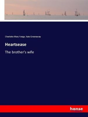 Heartsease, Charlotte Mary Yonge, Kate Greenaway