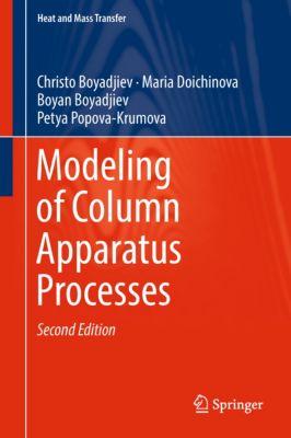 Heat and Mass Transfer: Modeling of Column Apparatus Processes, Christo Boyadjiev, Boyan Boyadjiev, Maria Doichinova, Petya Popova-Krumova