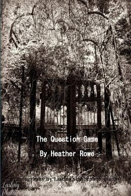 Heather Rowe: The Question Game, Heather Rowe