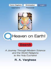 Heaven on Earth!, R.A. Varghese