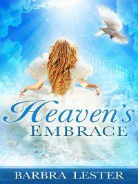 Heaven's Embrace, Barbra Lester