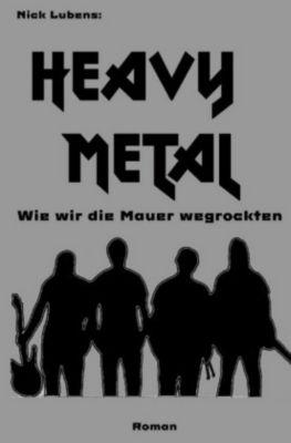 Heavy Metal - Nick Lubens  
