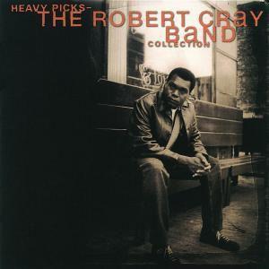 Heavy Picks-The Robert Cray Band Collection, Robert Cray