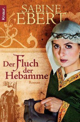 Hebammen-Romane Band 4: Der Fluch der Hebamme - Sabine Ebert pdf epub