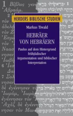 Hebräer von Hebräern, Markus Tiwald