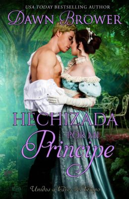 Hechizada por mi principe, Dawn Brower