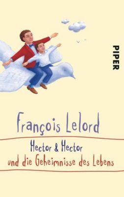 Hector Band 4: Hector & Hector und die Geheimnisse des Lebens, François Lelord