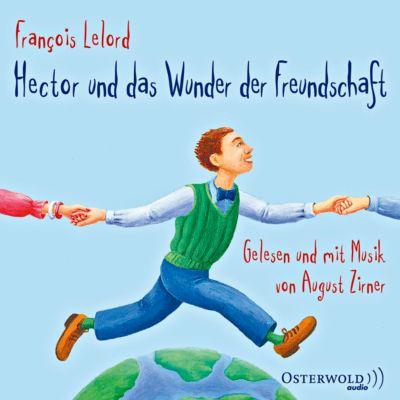 Hector und das Wunder der Freundschaft, 4 CDs - François Lelord pdf epub