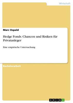 Hedge Fonds. Chancen und Risiken für Privatanleger, Marc Ospald