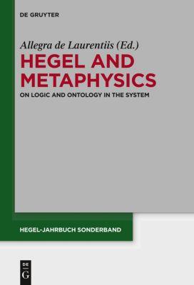 Hegel and Metaphysics, Allegra de Laurentiis