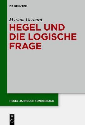 Hegel-Jahrbuch: Sonderbd.6 Hegel und die logische Frage, Myriam Gerhard