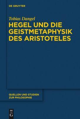 Hegel und die Geistmetaphysik des Aristoteles, Tobias Dangel
