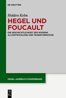 Hegel und Foucault, Holden Kelm
