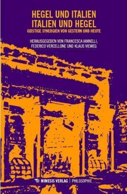 Hegel und Italien - Italien und Hegel