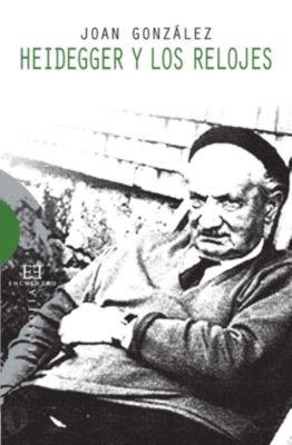 Heidegger y los relojes, Joan González Guardiola