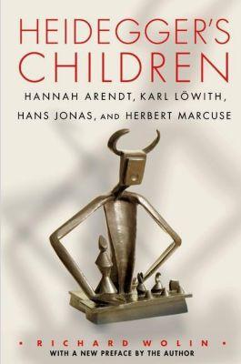 Heidegger's Children, Richard Wolin