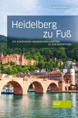 Heidelberg zu Fuß - Susanne Kahlig  