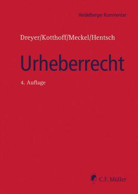Heidelberger Kommentar: Urheberrecht, Jost Kotthoff, Astrid Meckel, Gunda Dreyer, M.A., LL.M., Christian-Henner Hentsch