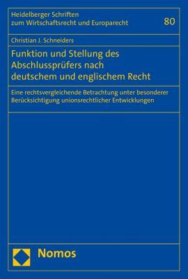 Heidelberger Schriften zum Wirtschaftsrecht und Europarecht: Funktion und Stellung des Abschlussprüfers nach deutschem und englischem Recht, Christian J. Schneiders