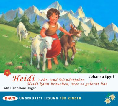 Heidi - Lehr- und Wanderjahre / Heidi kann brauchen, was es gelernt hat, 2 Audio-CDs, Johanna Spyri