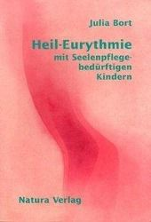 Heil-Eurythmie mit Seelenpflege-bedürftigen Kindern, Julia Bort
