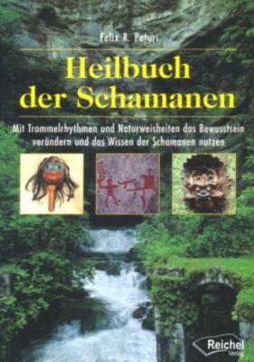 Heilbuch der Schamanen, Felix R. Paturi