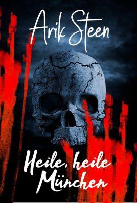 Heile, Heile München, Arik Steen