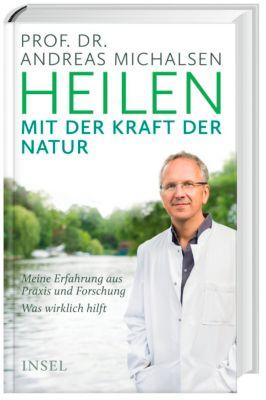 Heilen mit der Kraft der Natur, Andreas Michalsen