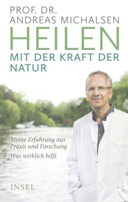 Heilen mit der Kraft der Natur, Prof. Dr. Andreas Michalsen