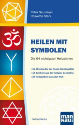 Heilen mit Symbolen. Die 64 wichtigsten Heilzeichen