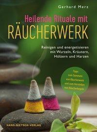 Heilende Rituale mit Räucherwerk - Gerhard Merz |