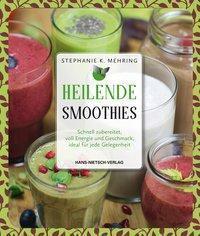 Heilende Smoothies - Stephanie K. Mehring |
