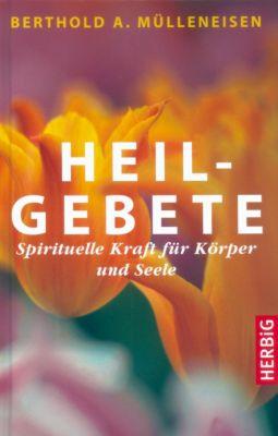 Heilgebete - Berthold A. Mülleneisen |
