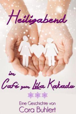 Heiligabend im Café zum Lila Kakadu, Cora Buhlert