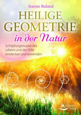 Heilige Geometrie in der Natur - Jeanne Ruland |