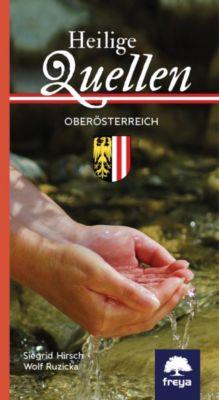 Heilige Quellen in Oberösterreich, Siegrid Hirsch, Wolf Ruzicka