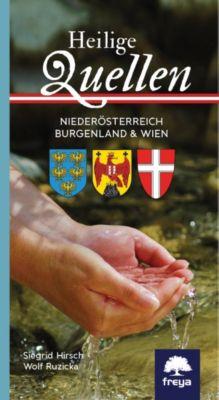 Heilige Quellen Niederösterreich, Burgenland & Wien, Siegrid Hirsch, Wolf Ruzicka