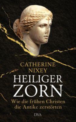 Heiliger Zorn - Catherine Nixey pdf epub
