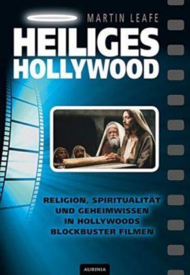 Heiliges Hollywood - Martin Leafe |