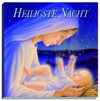 Heiligste Nacht, Hans G. Leiendecker, Sabine M. Leiendecker