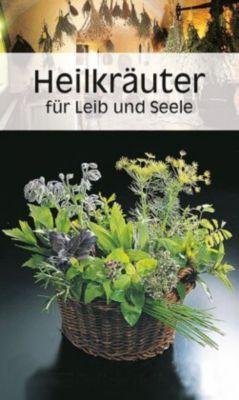 Heilkräuter für Leib und Seele, Ursula Calis