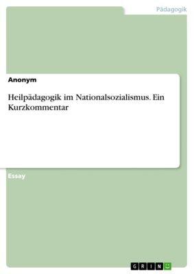 Heilpädagogik im Nationalsozialismus. Ein Kurzkommentar
