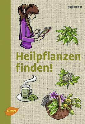 HEILPFLANZEN FINDEN! - Rudi Beiser |