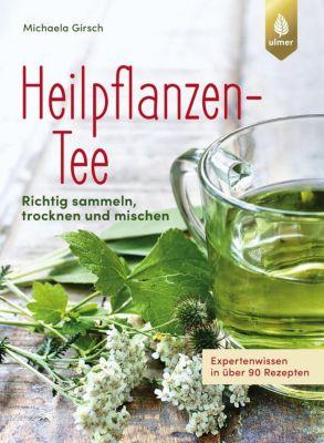 Heilpflanzen-Tee - Michaela Girsch  